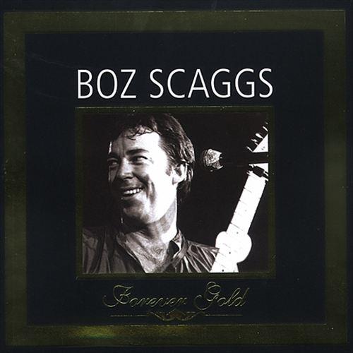 Forever Gold: Boz Scaggs