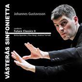 Johannes Gustavsson Conducts Future Classics, Vol. 2