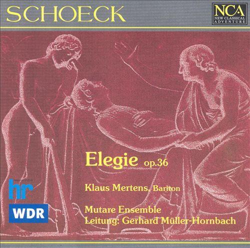 Schoeck: Elegie, Op.36