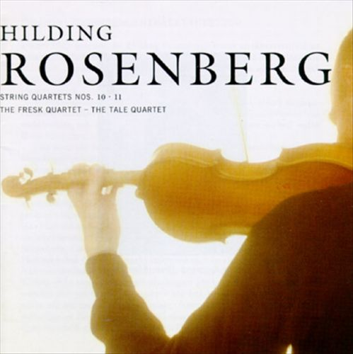 Hilding Rosenberg: String Quartets Nos. 10 & 11