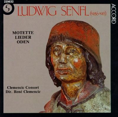Ludwig Senfl: Motette, Lieder, Oden