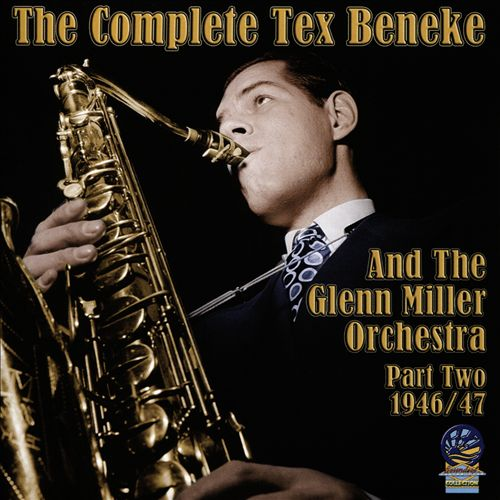 The Complete Tex Beneke and Glenn Miller Orchestra, Vol. 2