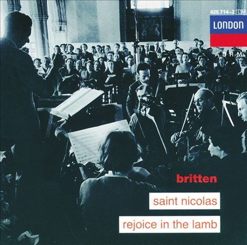 Britten: Saint Nicolas; Rejoice in the Lamb