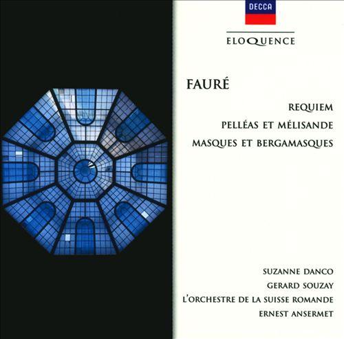 Fauré: Requiem; Pelléas et Mélisande; Masques et Bergamasques