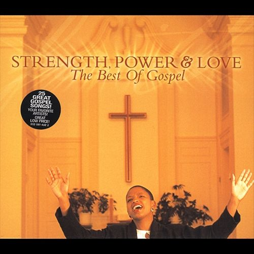 Strength, Power And Love: The Best Of Gospel
