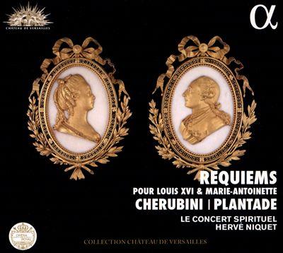 Requiems pour Louis XVI & Marie-Antoinette: Cherubini, Plantade