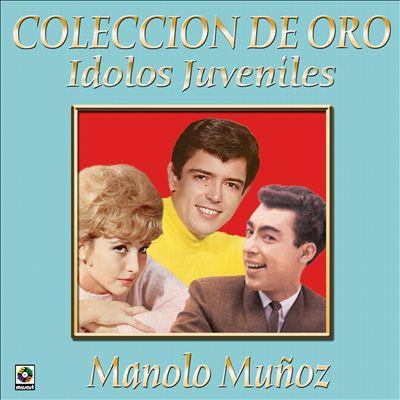 Coleccion De Oro: Idolos Juveniles, Vol. 3 [Manolo Munoz]