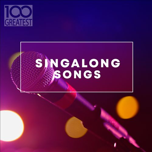 100 Greatest Sing-a-long Songs