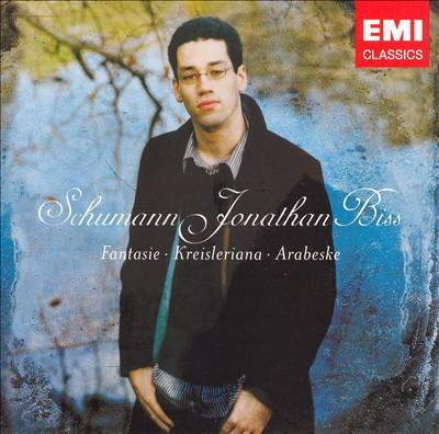 Schumann: Fantasie; Kreisleriana; Arabeske