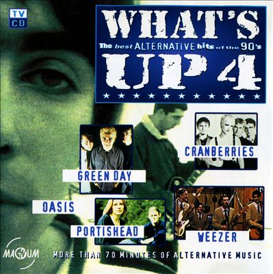 What's Up, Vol. 4: The Best Alternative Hits of the 90s