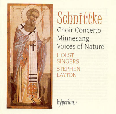 Alfred Schnittke: Choir Concerto; Voices of Nature; Minnesang