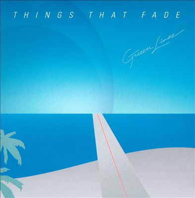 Things That Fade