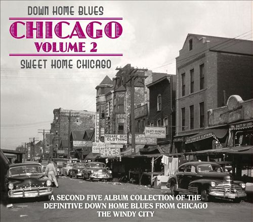 Down Home Blues Chicago, Vol. 2: Sweet Home Chicago