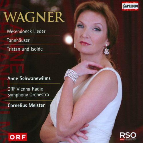 Wagner: Wesendonck Lieder; Tannhauser; Tristan und Isolde