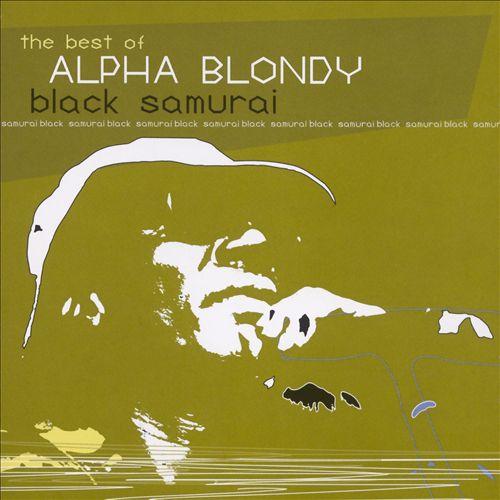 Black Samurai: The Best of Alpha Blondy