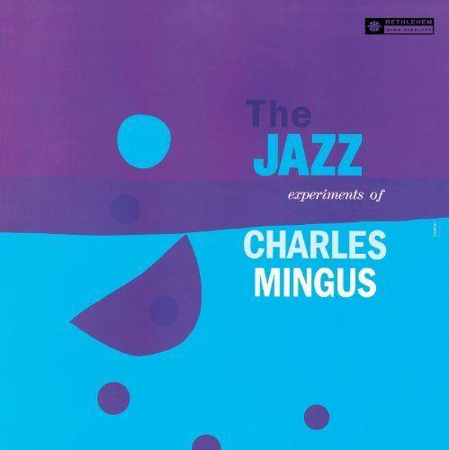 Jazz Experiments of Charles Mingus [Single]