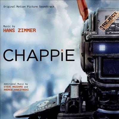 Chappie [Original Motion Picture Soundtrack]