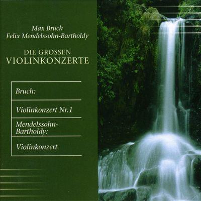 Bruch, Mendelssohn-Bartholdy: Die grossen Violinkonzerte
