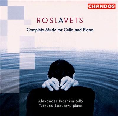 Roslavets: Complete music for cello & piano