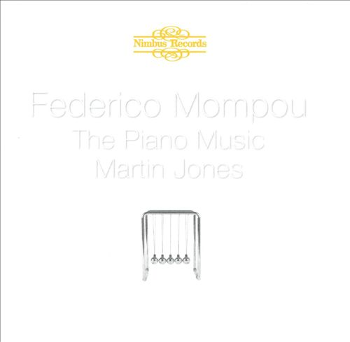 Federico Mompou: The Piano Music