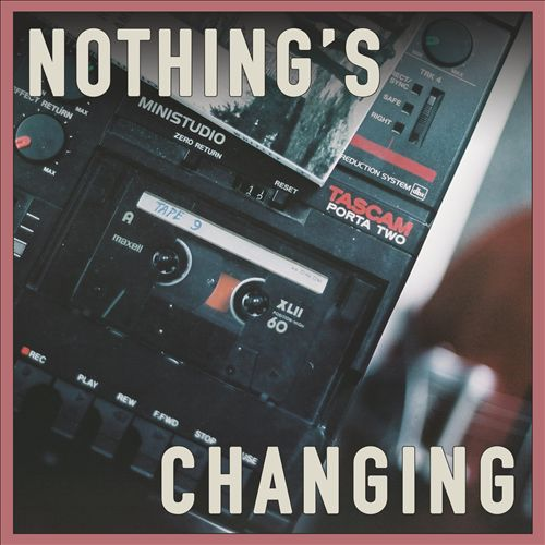 Nothing's Changing