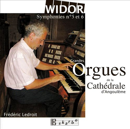 Widor: Symphonies Nos. 5 & 6