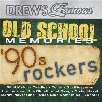 Drew's Famous Old School Memories: '90s Rockers