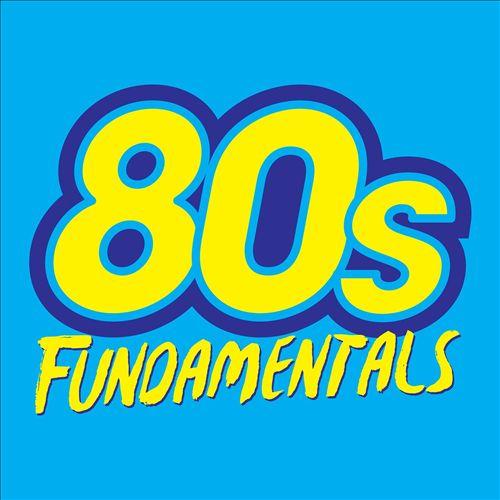 80s Fundamentals