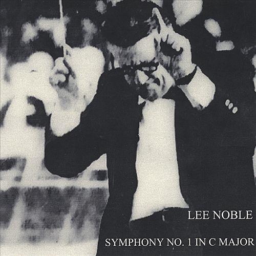 Lee Noble: Symphony No. 1 in C Major