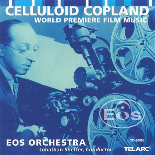 Celluloid Copland: World Premiere Film Music