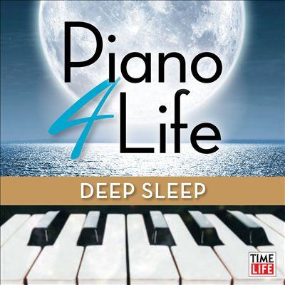 Piano 4 Life: Deep Sleep