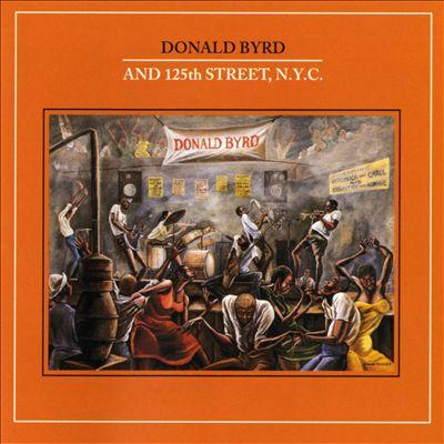 Donald Byrd and 125th Street, N.Y.C.