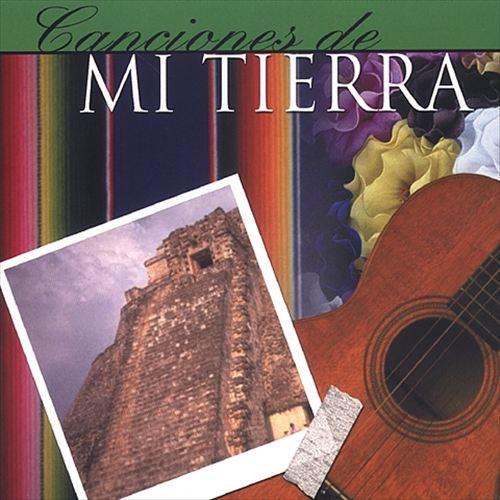 Canciones de Mi Tierra Mexico
