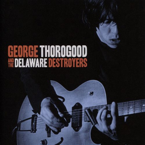 George Thorogood and the Delaware Destroyers