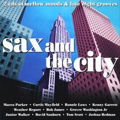 Sax and the City: Mellow Grooves and Late Night Moods