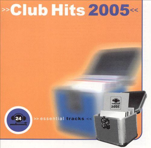 Club Hits 2005: 24 Essential Tracks
