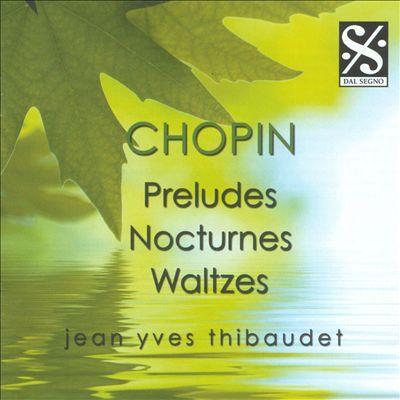 Chopin: Preludes, Nocturnes, Waltzes