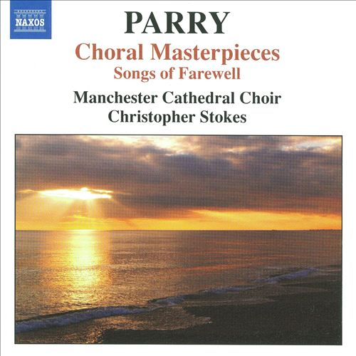 Parry: Choral Masterpieces