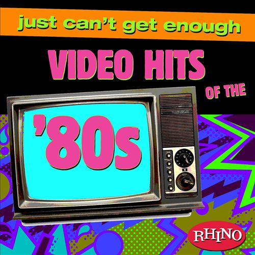 Just Can't Get Enough: Video Hits of the '80s