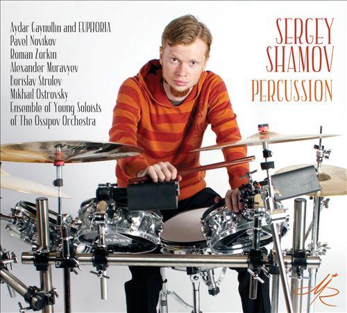Sergey Shamov, Percussion