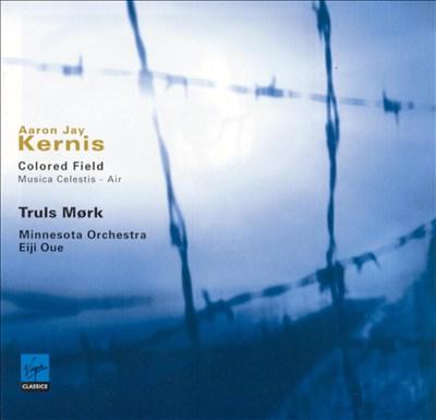 Aaron Jay Kernis: Colored Field; Musica Celestis; Air