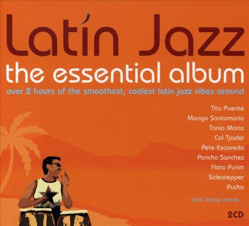 Latin Jazz: The Essential Album