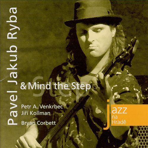 Pavel Jakub Ryba & Mind the Step