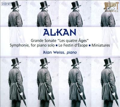"""Alkan: Grand Sonata """"Les quatre âges""""; Symphonie for piano solo; Le Festin d'Esope; Miniatures"""