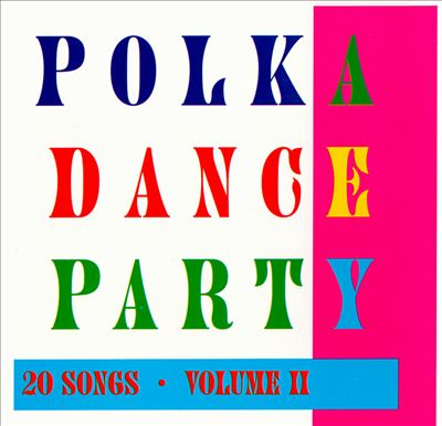 Polka Dance Party, Vol. 2