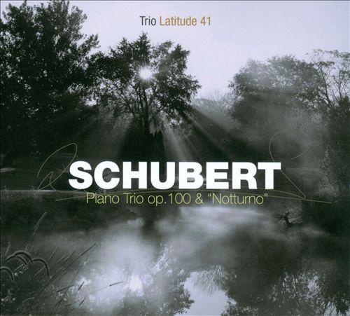 Schubert: Piano Trio; Notturno