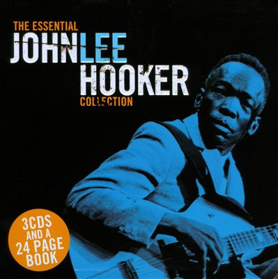 The Essential John Lee Hooker Collection
