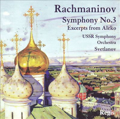 Rachmaninov: Symphony No. 3; Excerpts from Aleko