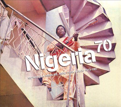尼日利亚70:无Wahala(快活音乐,非洲芬克和聚聚1973-1987)