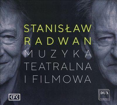 Stanislaw Radwan: Muzyka Teatralna I Filmowa